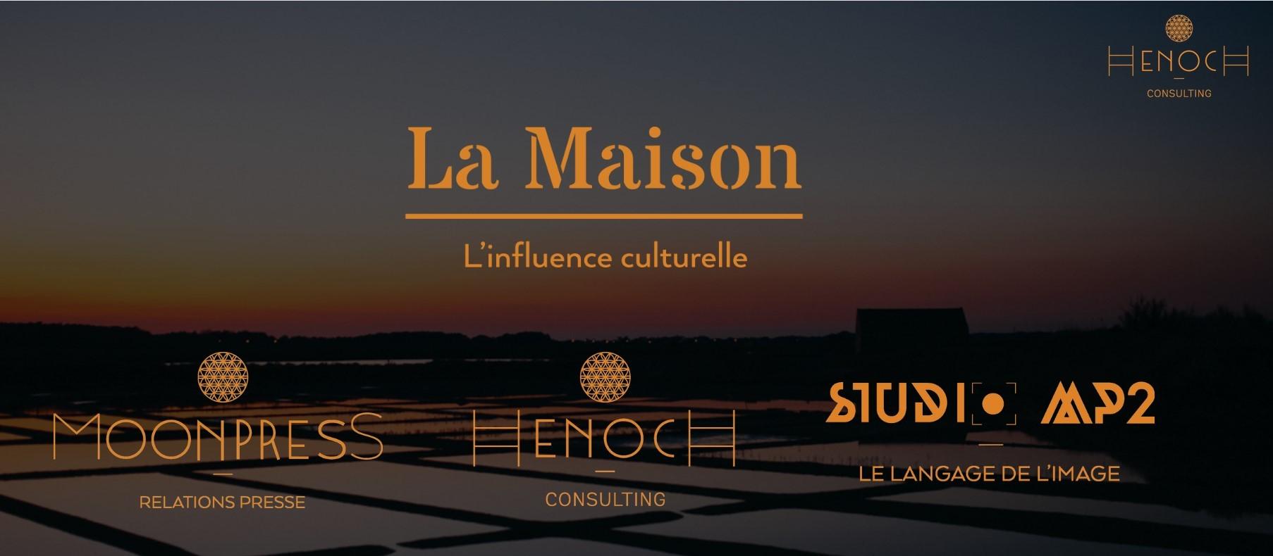 la maison influence culturelle, henoch consulting, moon press , studio mp2